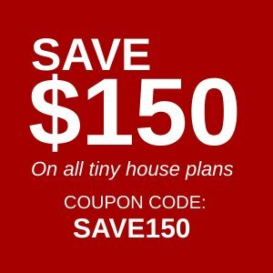 Save $150 On All Tiny House Plans