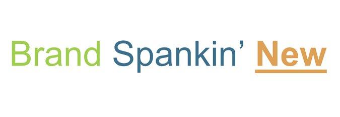 Brand Spankin New